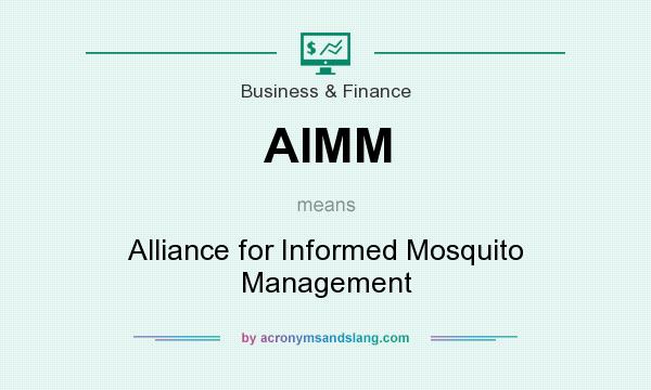 What does AIMM mean? It stands for Alliance for Informed Mosquito Management