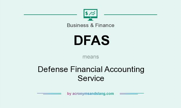 What does DFAS mean? It stands for Defense Financial Accounting Service
