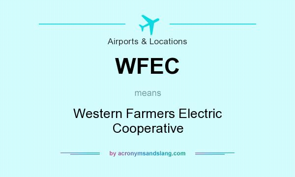 What does WFEC mean? It stands for Western Farmers Electric Cooperative