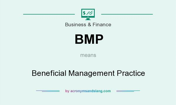 What does BMP mean? It stands for Beneficial Management Practice