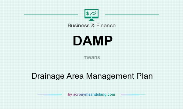 What does DAMP mean? It stands for Drainage Area Management Plan