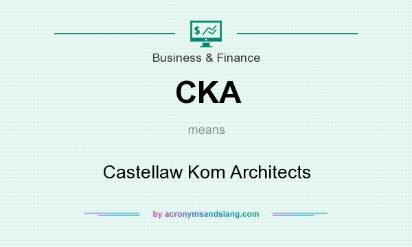 What does CKA mean? It stands for Castellaw Kom Architects