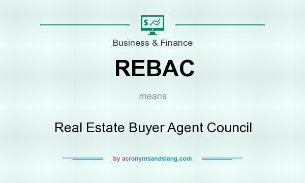 What does REBAC mean? It stands for Real Estate Buyer Agent Council
