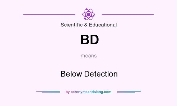 What does BD mean? It stands for Below Detection