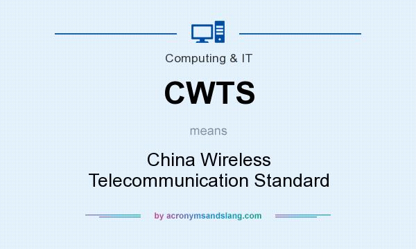 What does CWTS mean? It stands for China Wireless Telecommunication Standard