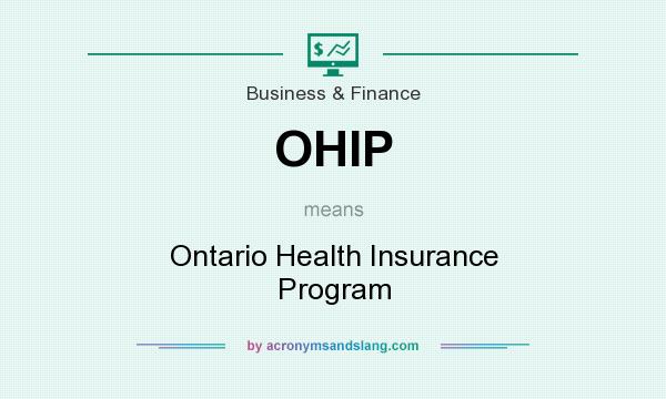 What does OHIP mean? It stands for Ontario Health Insurance Program