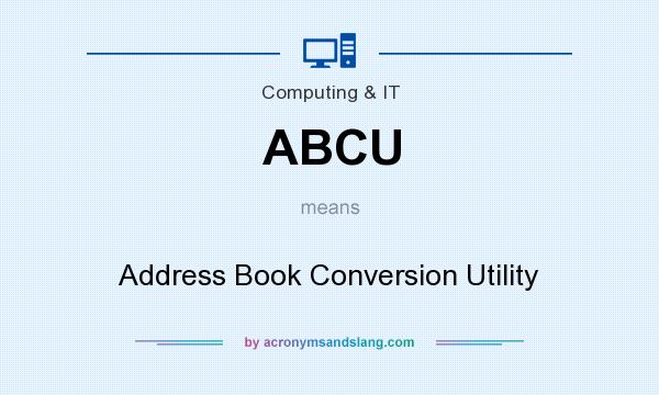 What does ABCU mean? It stands for Address Book Conversion Utility