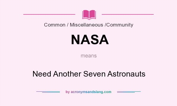NASA - Need Another Seven Astronauts in Common ...
