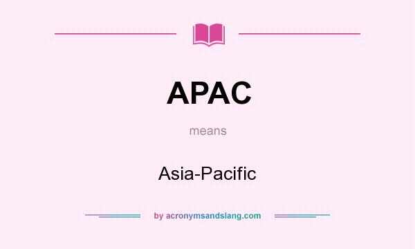 What does APAC mean? It stands for Asia-Pacific