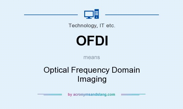 What does OFDI mean? It stands for Optical Frequency Domain Imaging