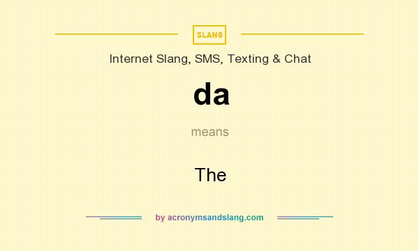 What does da mean? It stands for The