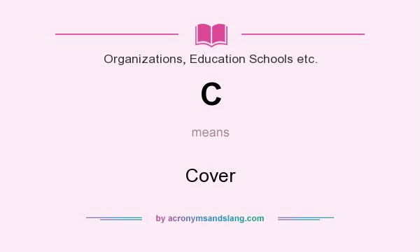 What does C mean? It stands for Cover