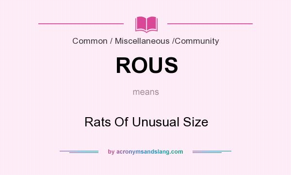 What does ROUS mean? It stands for Rats Of Unusual Size