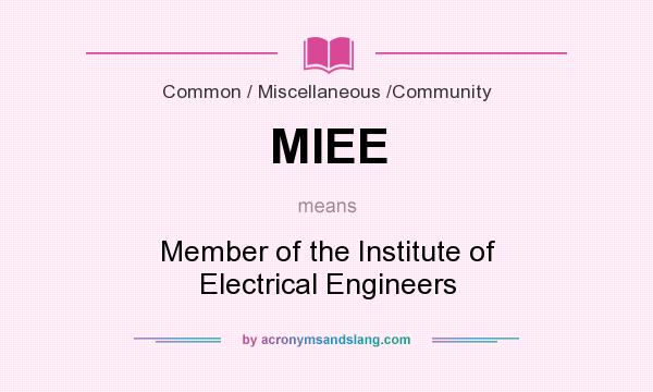 What does MIEE mean? It stands for Member of the Institute of Electrical Engineers
