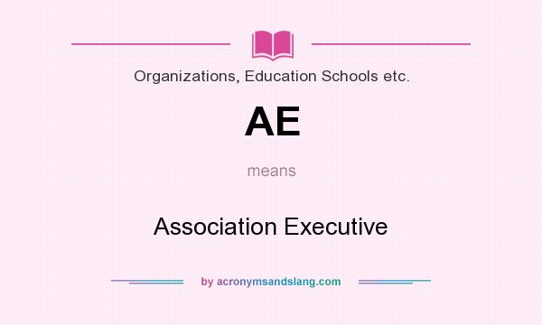 What does AE mean? It stands for Association Executive