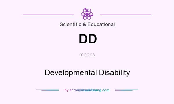 What does DD mean? It stands for Developmental Disability