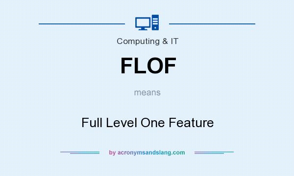 What does FLOF mean? It stands for Full Level One Feature