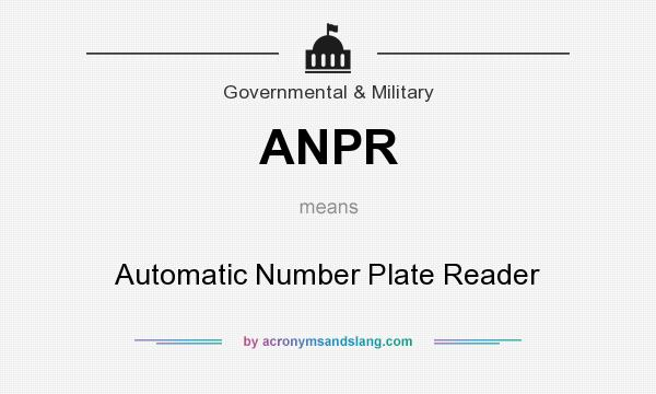 What does ANPR mean? It stands for Automatic Number Plate Reader