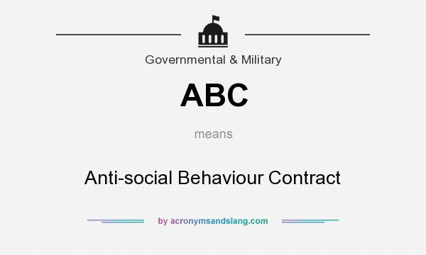 What does ABC mean? It stands for Anti-social Behaviour Contract