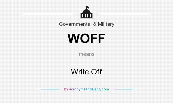 What does WOFF mean? It stands for Write Off