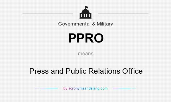 What does PPRO mean? It stands for Press and Public Relations Office