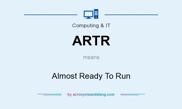 What does ARTR mean? It stands for Almost Ready To Run