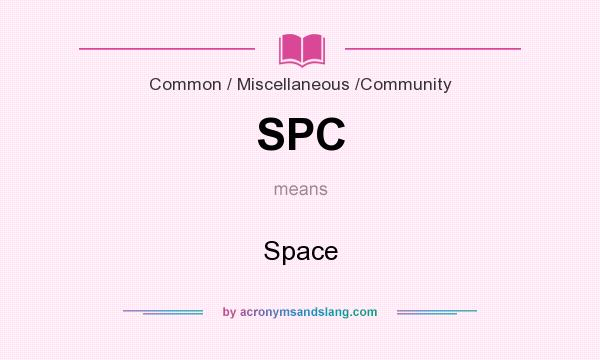What does SPC mean? It stands for Space
