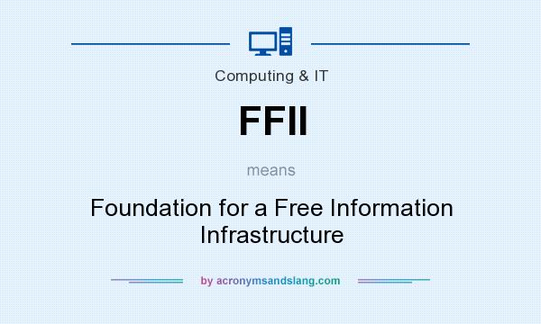 What does FFII mean? It stands for Foundation for a Free Information Infrastructure