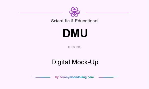 What does DMU mean? It stands for Digital Mock-Up