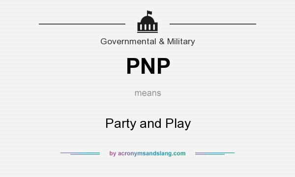 What does PNP mean? It stands for Party and Play