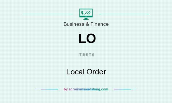 Lo Local Order In Business Finance By Acronymsandslang Com