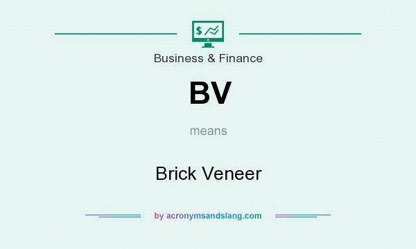 What does BV mean? It stands for Brick Veneer