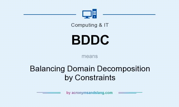 What does BDDC mean? It stands for Balancing Domain Decomposition by Constraints