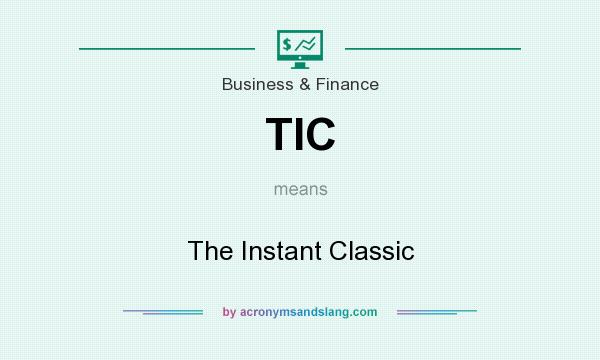 What does TIC mean? It stands for The Instant Classic