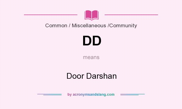 What does DD mean? It stands for Door Darshan