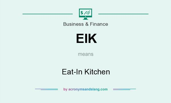 What does EIK mean? It stands for Eat-In Kitchen