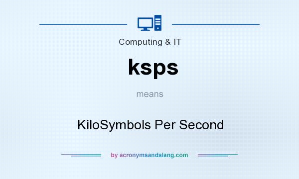 What does ksps mean? It stands for KiloSymbols Per Second