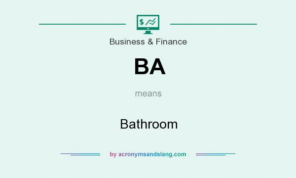 What does BA mean? It stands for Bathroom
