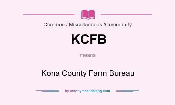 What does KCFB mean? It stands for Kona County Farm Bureau