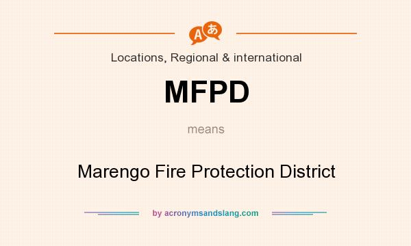 What does MFPD mean? It stands for Marengo Fire Protection District
