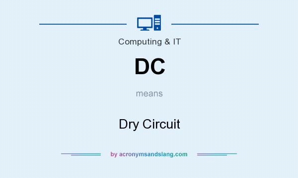 What does DC mean? It stands for Dry Circuit