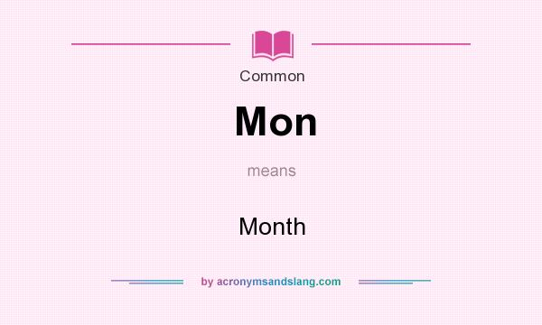 What does Mon mean? It stands for Month
