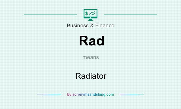 What does Rad mean? It stands for Radiator