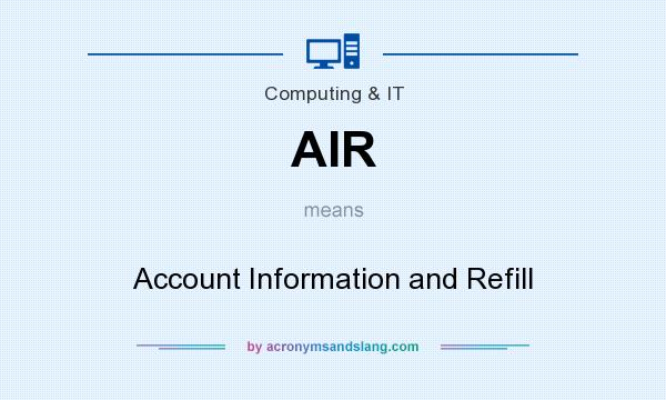 What does AIR mean? It stands for Account Information and Refill