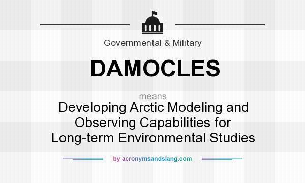 What does DAMOCLES mean? It stands for Developing Arctic Modeling and Observing Capabilities for Long-term Environmental Studies