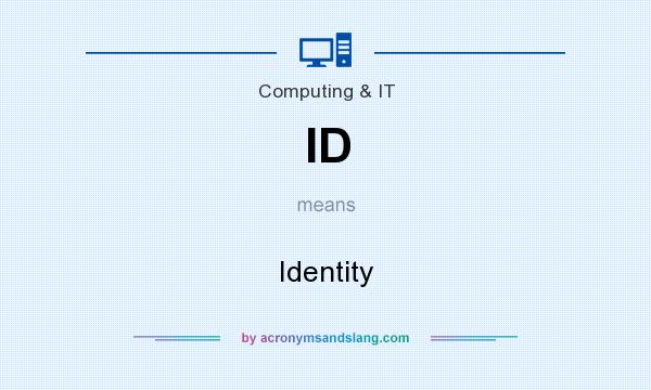 What does ID mean? It stands for Identity