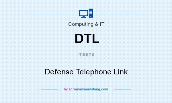 What does DTL mean? It stands for Defense Telephone Link