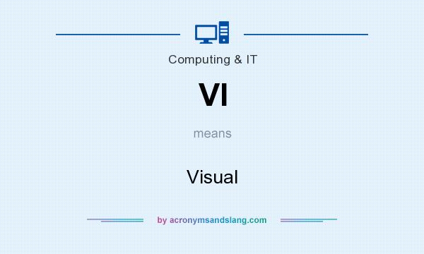 What does VI mean? It stands for Visual