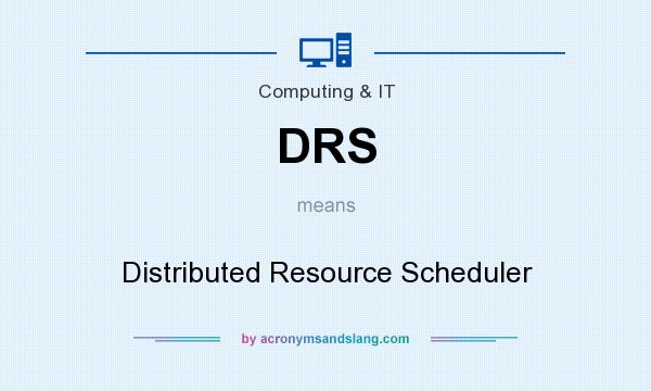 What does DRS mean? It stands for Distributed Resource Scheduler