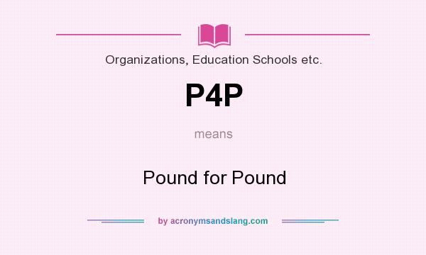 What does P4P mean? It stands for Pound for Pound